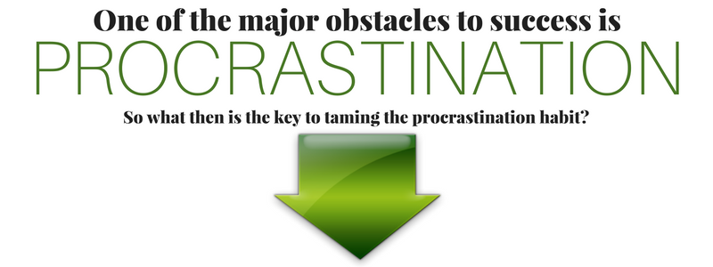 MAJOR OBSTACLE IS PROCRASTINATION